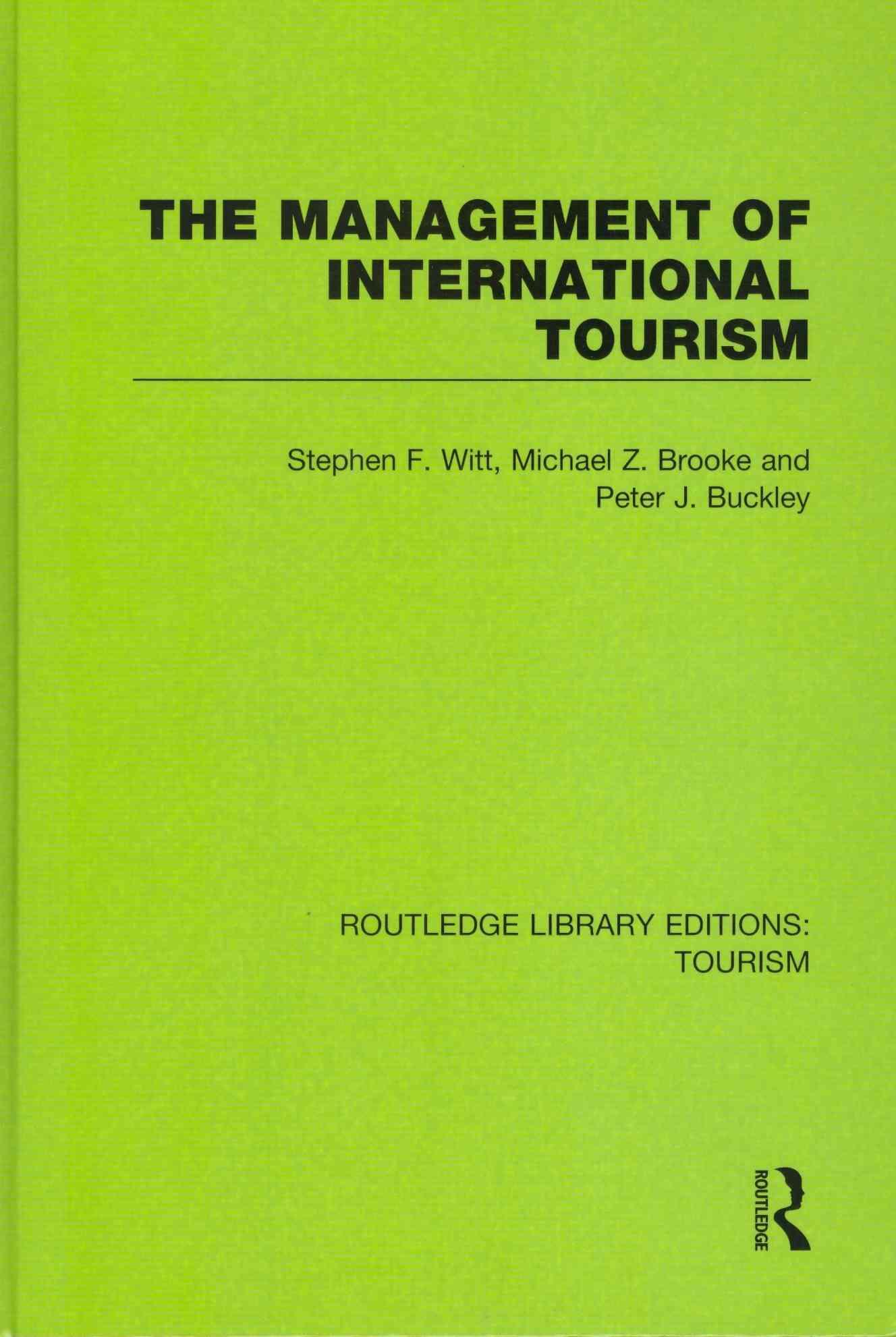 The Management of International Tourism By Witt, Stephen F./ Brooke, Michael Z./ Buckley, Peter J.
