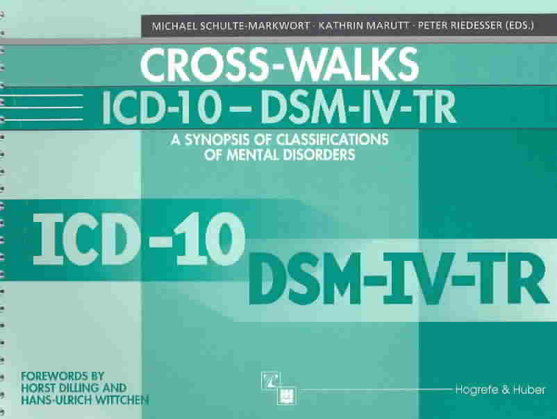 Cross-Walks Icd-10 - Dsm Iv-Tr By Schulte-Markwort, Michael (EDT)/ Riedesser, Peter (EDT)/ Marutt, Kathrin (EDT)/ Dilling, Horst (FRW)/ Wittchen, Hans-Ulrich (FRW)